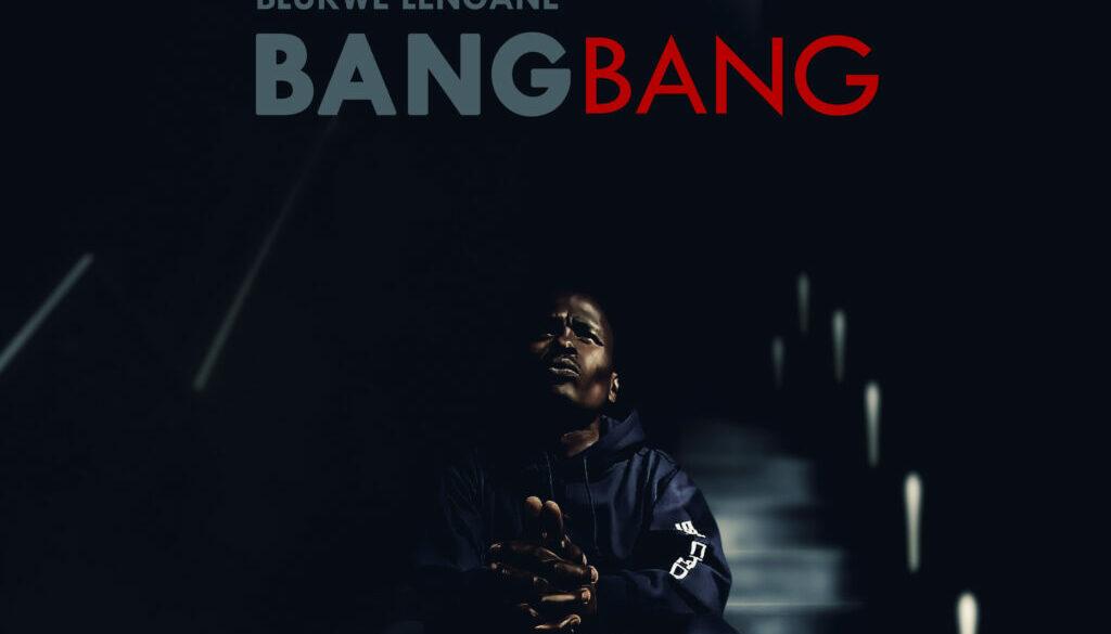 Blukwe-Lengane-Bang-Bang-2-1-3 (1)